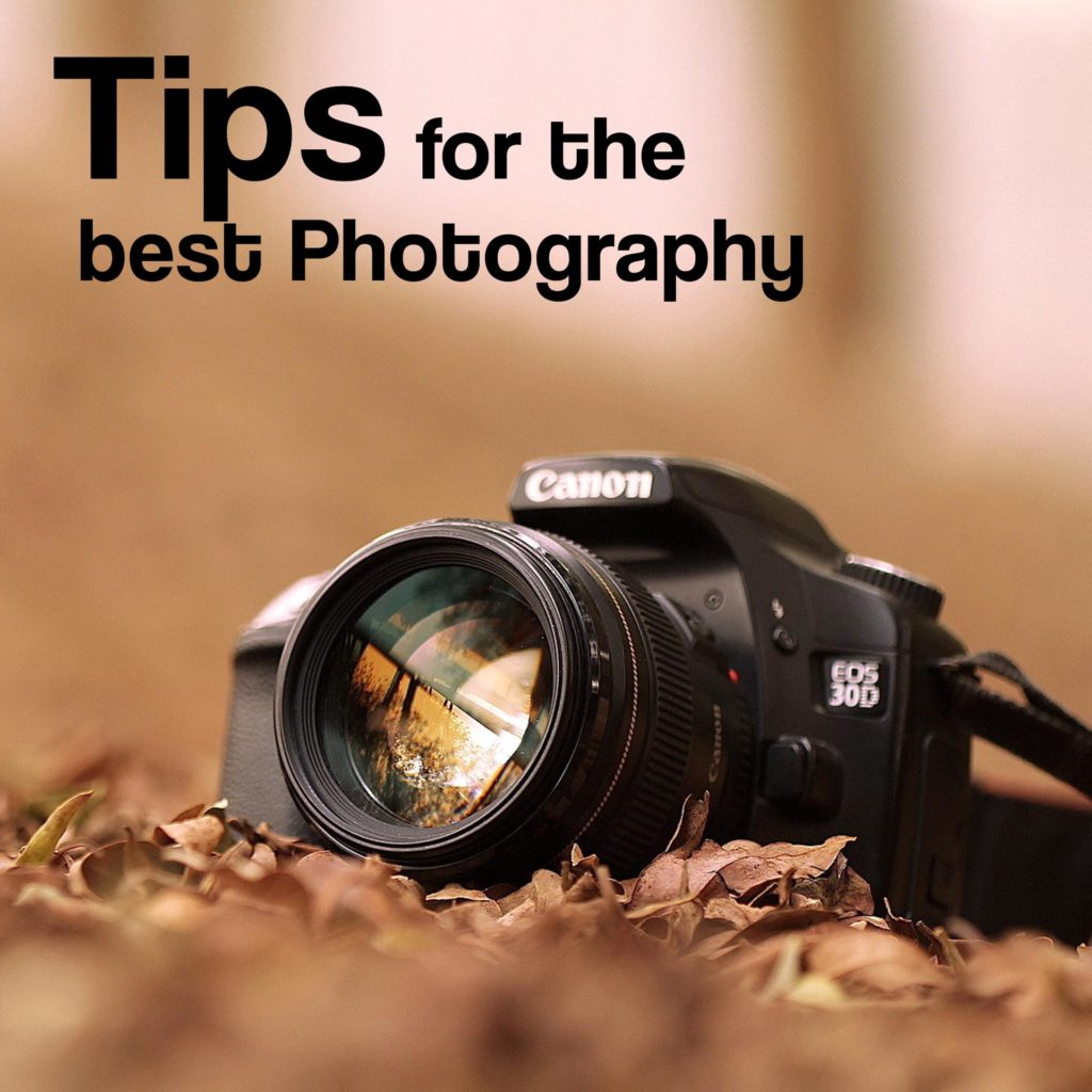 Tips for the best Photography
