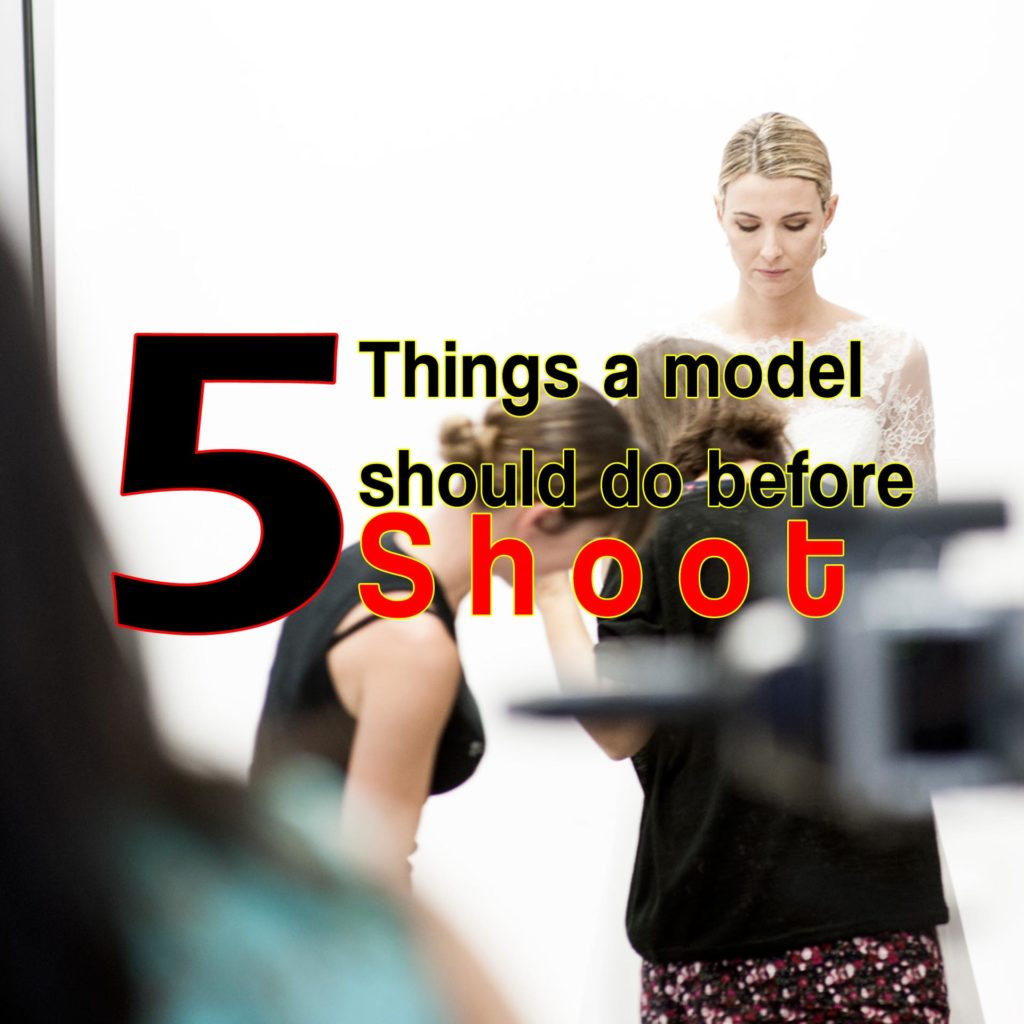 5 Things a model should do before shoot